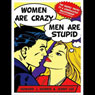 Women Are Crazy, Men Are Stupid: The Simple Truth to a Complicated Relationship (Unabridged) Audiobook, by Howard Morris