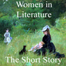 Women in Literature: The Short Story (Unabridged) Audiobook, by Kate Chopin