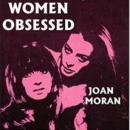 Women Obsessed (Unabridged) Audiobook, by Joan Moran