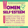Women & Self-Esteem: Understanding and Improving the Way We Think and Feel About Ourselves Audiobook, by Linda Tschirhart Sanford