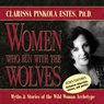 Women Who Run with the Wolves: Myths and Stories of the Wild Woman Archetype, by Clarissa Pinkola Estes