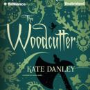 The Woodcutter (Unabridged) Audiobook, by Kate Danley
