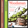 Woodsman (Unabridged) Audiobook, by Ben Law