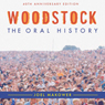 Woodstock: The Oral History Audiobook, by Joel Makower