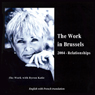 The Work in Brussels: 2004 - Relationships, by Byron Katie Mitchell