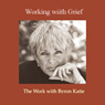 Working With Grief Audiobook, by Byron Katie Mitchell