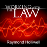 Working with the Law (Unabridged) Audiobook, by Raymond Holliwell