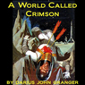 A World Called Crimson (Unabridged) Audiobook, by Darius John Granger