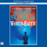 World-Eater (Unabridged) Audiobook, by Robert Swindells