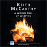 A World Full of Weeping (Unabridged), by Keith McCarthy