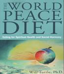 The World Peace Diet: Eating for Spiritual Health and Social Harmony (Unabridged) Audiobook, by Will Tuttle