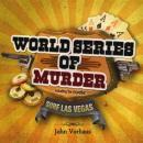 World Series of Murder (Unabridged) Audiobook, by John Vorhaus