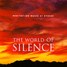 The World of Silence Audiobook, by Brahma Kumaris