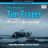 The World of Tim Frazer (Unabridged), by Francis Durbridge