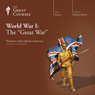 World War I: The Great War, by The Great Courses