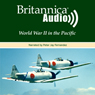 World War II in the Pacific: Pearl Harbor to Nagasaki (Unabridged), by Encyclopaedia Britannica