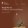 World War II: A Military and Social History Audiobook, by The Great Courses