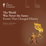The World Was Never the Same: Events That Changed History Audiobook, by The Great Courses