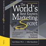 The Worlds Best Known Marketing Secret: Building Your Business with Word-of-Mouth Marketing (Unabridged) Audiobook, by Ivan R. Misner