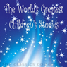 The Worlds Greatest Childrens Stories (Unabridged) Audiobook, by The Brothers Grimm