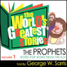 The Worlds Greatest Stories KJV V1: The Prophets Audiobook, by George W. Sarris