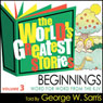 The Worlds Greatest Stories NIV V3: Beginnings Audiobook, by George W. Sarris