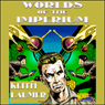 Worlds of the Imperium (Unabridged) Audiobook, by Keith Laumer