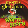 Worm Story (Unabridged) Audiobook, by Morris Gleitzman