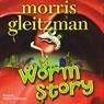 Worm Story (Unabridged), by Morris Gleitzman