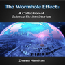 The Wormhole Effect: A Collection of Science Fiction Stories (Unabridged) Audiobook, by Zhanna Hamilton