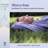 Worry Free: Meditations to Reduce Anxiety and Tension, by Carmen Warrington