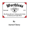 Worthless: The Young Persons Indispensable Guide to Choosing the Right Major (Unabridged) Audiobook, by Aaron Clarey