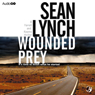 Wounded Prey (Unabridged) Audiobook, by Sean Lynch