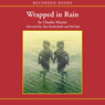 Wrapped in Rain: A Novel of Coming Home (Unabridged) Audiobook, by Charles Martin