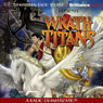 Wrath of the Titans: A Radio Dramatization Audiobook, by M. J. Elliott