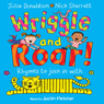 Wriggle and Roar (Unabridged), by Julia Donaldson