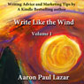 Write Like the Wind: Volume 1 (Unabridged) Audiobook, by Aaron Paul Lazar