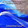 Write Like the Wind: Volume 3 (Unabridged), by Aaron Paul Lazar