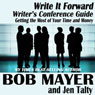 Writers Conference Guide: Getting the Most of Your Time and Money (Write It Forward) (Unabridged), by Jennifer Talty
