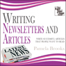 Writing Newsletters and Articles: Write Successful Articles That People Want to Read (Unabridged), by Pamela Brooks