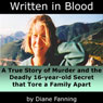 Written in Blood: A True Story of Murder and the Deadly 16-Year-Old Secret that Tore a Family Apart (Unabridged), by Diane Fanning