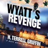 Wyatts Revenge: A Matt Royal Mystery (Unabridged) Audiobook, by H. Terrell Griffin