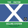 The X Factor Selling System: The Sales Experts Guide to Selling (Unabridged) Audiobook, by Thomas F. LeVecchia