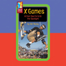 X Games: Action Sports Grab the Spotlight Audiobook, by Ian Young