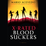 X-Rated Bloodsuckers (Unabridged) Audiobook, by Mario Acevedo
