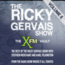 The XFM Vault: The Best of The Ricky Gervais Show with Stephen Merchant and Karl Pilkington, Volume 2, by Ricky Gervais