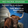 Yaks March on Washington: No-Work Spanish Audiobook, Title 1 - English and Spanish Edition Audiobook, by Anne Emerick