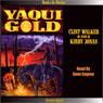 Yaqui Gold (Unabridged), by Clint Walker