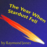 The Year When Stardust Fell (Unabridged) Audiobook, by Raymond F. Jones