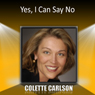 Yes, I Can Say No, by Colette Carlson